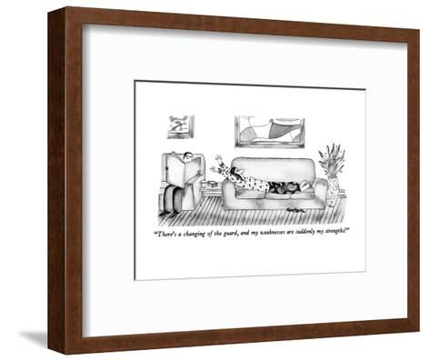 """""""There's a changing of the guard, and my weaknesses are suddenly my streng?"""" - New Yorker Cartoon-Victoria Roberts-Framed Art Print"""