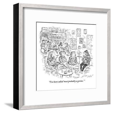 """I've been called 'most probably a genius.'"" - New Yorker Cartoon-Edward Koren-Framed Art Print"
