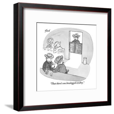 """That there's one bowlegged cowboy."" - New Yorker Cartoon-Tom Toro-Framed Art Print"
