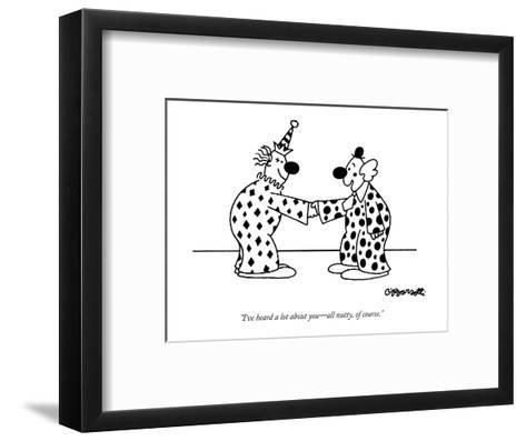 """""""I've heard a lot about you?all nutty, of course."""" - New Yorker Cartoon-Charles Barsotti-Framed Art Print"""