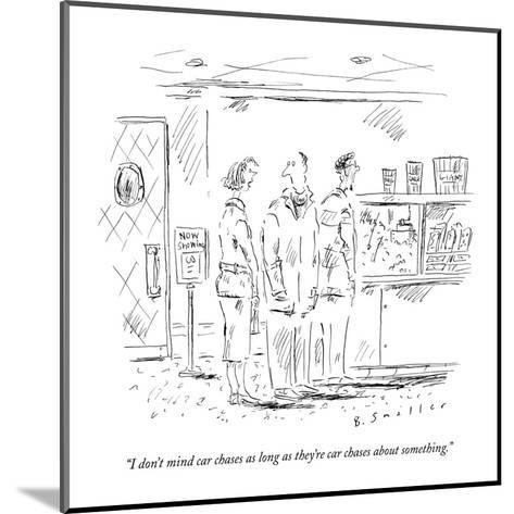 """""""I don't mind car chases as long as they're car chases about something."""" - New Yorker Cartoon-Barbara Smaller-Mounted Premium Giclee Print"""