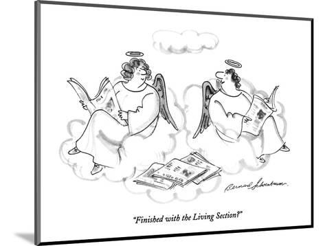 """""""Finished with the Living Section?"""" - New Yorker Cartoon-Bernard Schoenbaum-Mounted Premium Giclee Print"""