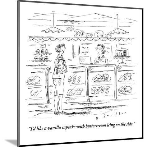 """I'd like a vanilla cupcake with buttercream icing on the side."" - New Yorker Cartoon-Barbara Smaller-Mounted Premium Giclee Print"