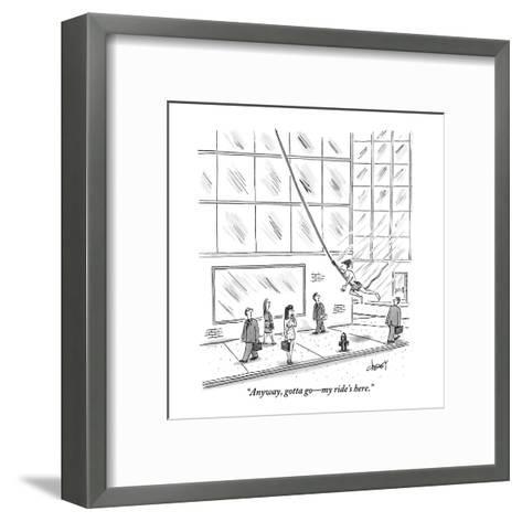 """Anyway, gotta go?my ride's here."" - New Yorker Cartoon-Tom Cheney-Framed Art Print"