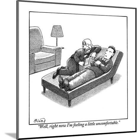 """""""Well, right now I'm feeling a little uncomfortable."""" - New Yorker Cartoon-Harry Bliss-Mounted Premium Giclee Print"""