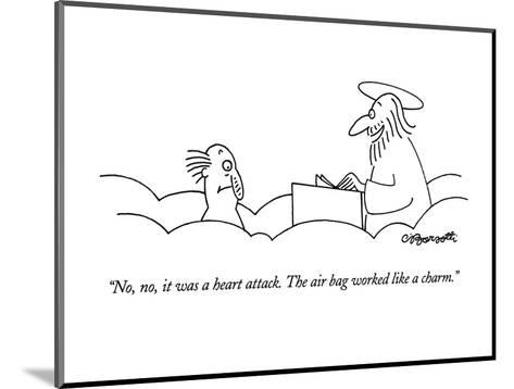 """""""No, no, it was a heart attack.  The air bag worked like a charm."""" - New Yorker Cartoon-Charles Barsotti-Mounted Premium Giclee Print"""