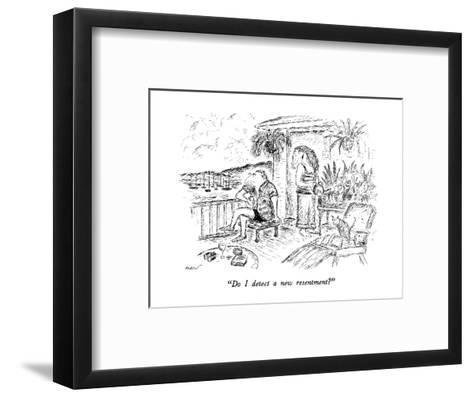 """""""Do I detect a new resentment?"""" - New Yorker Cartoon-Edward Koren-Framed Art Print"""