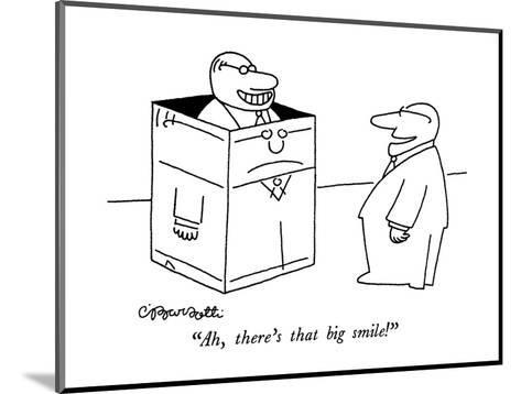 """Ah, there's that big smile!"" - New Yorker Cartoon-Charles Barsotti-Mounted Premium Giclee Print"