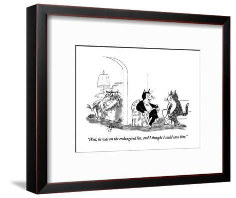 """Well, he was on the endangered list, and I thought I could save him."" - New Yorker Cartoon-Edward Frascino-Framed Art Print"