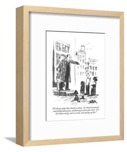 """""""I'll tell you what this election is about.  It's about homework, and piti?"""" - New Yorker Cartoon-Robert Weber-Framed Art Print"""
