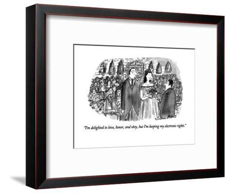 """""""I'm delighted to love, honor, and obey, but I'm keeping my electronic rig?"""" - New Yorker Cartoon-Victoria Roberts-Framed Art Print"""