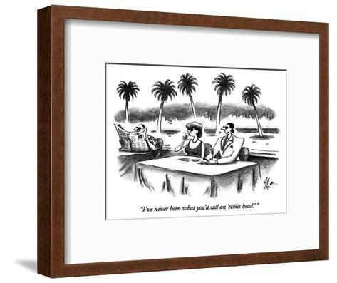 """I've never been what you'd call an 'ethics head.' "" - New Yorker Cartoon-Frank Cotham-Framed Art Print"