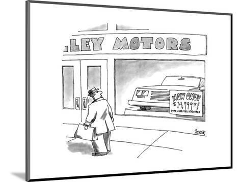 Man walks by car dealership, a sign in the window reads, 'NOW ONLY $14,999? - New Yorker Cartoon-Jack Ziegler-Mounted Premium Giclee Print