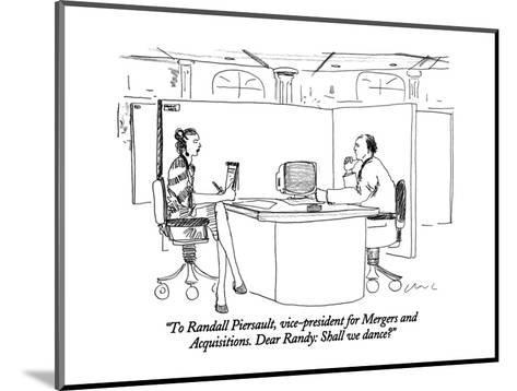 """""""To Randall Piersault, vice-president for Mergers and Acquisitions.  Dear ?"""" - New Yorker Cartoon-Richard Cline-Mounted Premium Giclee Print"""