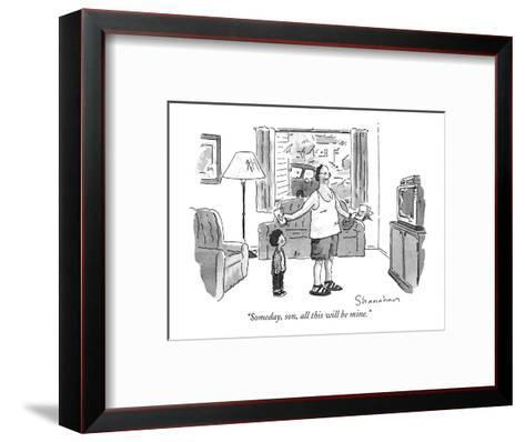 """Someday, son, all this will be mine."" - New Yorker Cartoon-Danny Shanahan-Framed Art Print"