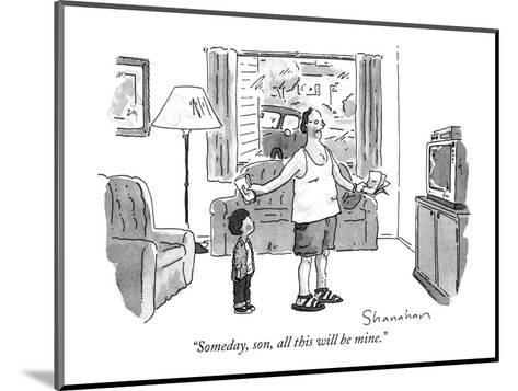"""Someday, son, all this will be mine."" - New Yorker Cartoon-Danny Shanahan-Mounted Premium Giclee Print"