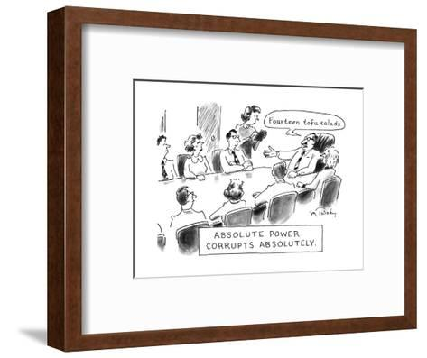 Absolute Power Corrupts Absolutely: - New Yorker Cartoon-Mike Twohy-Framed Art Print