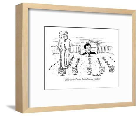 """Bill wanted to be buried in the garden."" - New Yorker Cartoon-Stuart Leeds-Framed Art Print"