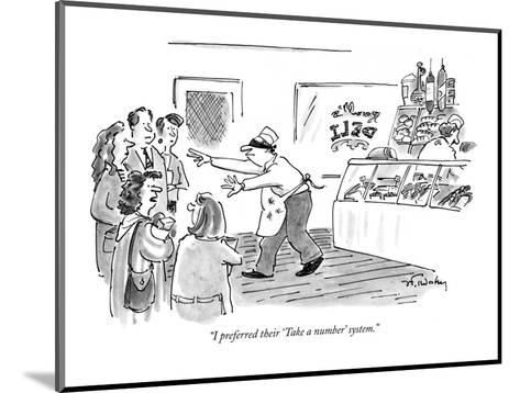 """I preferred their 'Take a number' system."" - New Yorker Cartoon-Mike Twohy-Mounted Premium Giclee Print"
