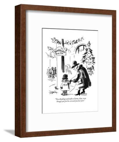 """You should go and talk to Santa, dear, even though you feel he screwed yo?"" - New Yorker Cartoon-Donald Reilly-Framed Art Print"