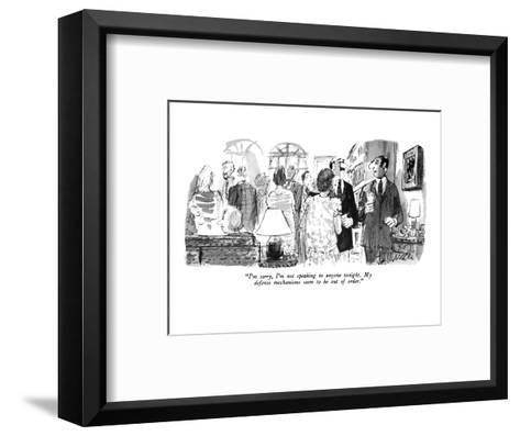 """I'm sorry, I'm not speaking to anyone tonight. My defense mechanisms seem?"" - New Yorker Cartoon-Joseph Mirachi-Framed Art Print"