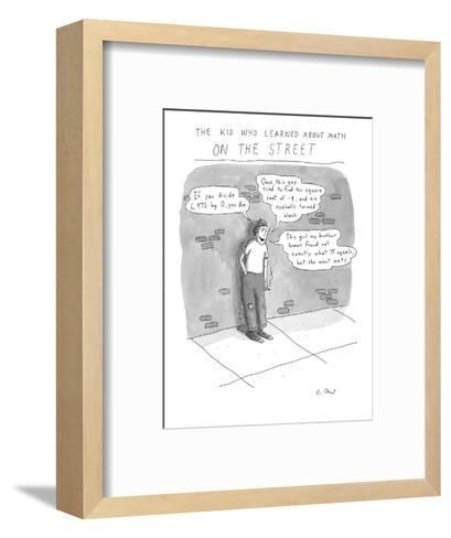 The Kid Who Learned About Math on the Street - Cartoon-Roz Chast-Framed Art Print