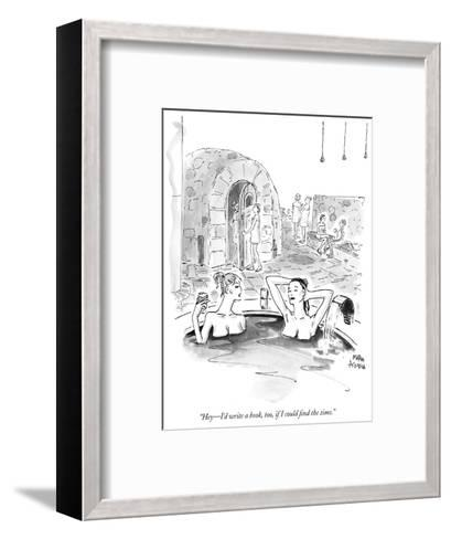 """Hey?I'd write a book, too, if I could find the time."" - New Yorker Cartoon-Marisa Acocella Marchetto-Framed Art Print"