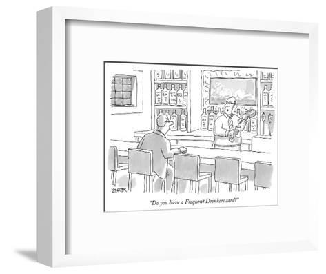 """""""Do you have a Frequent Drinkers card?"""" - New Yorker Cartoon-Jack Ziegler-Framed Art Print"""