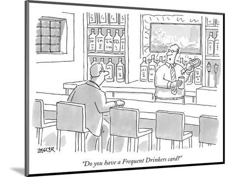 """""""Do you have a Frequent Drinkers card?"""" - New Yorker Cartoon-Jack Ziegler-Mounted Premium Giclee Print"""