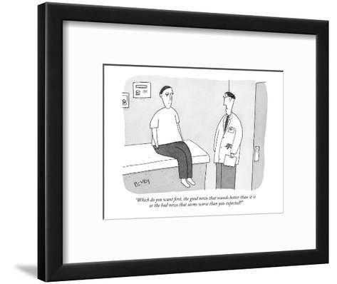 """Which do you want first, the good news that sounds better than it is or t?"" - New Yorker Cartoon-Peter C. Vey-Framed Art Print"