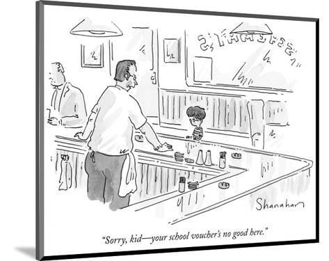 """""""Sorry, kid?your school voucher's no good here."""" - New Yorker Cartoon-Danny Shanahan-Mounted Premium Giclee Print"""