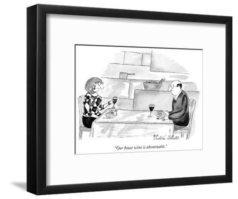 """Our house wine is abominable."" - New Yorker Cartoon-Victoria Roberts-Framed Art Print"