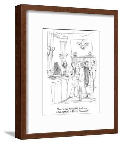 """""""Am I a bad person if I don't care what happens to Yankee Stadium?"""" - New Yorker Cartoon-Richard Cline-Framed Art Print"""