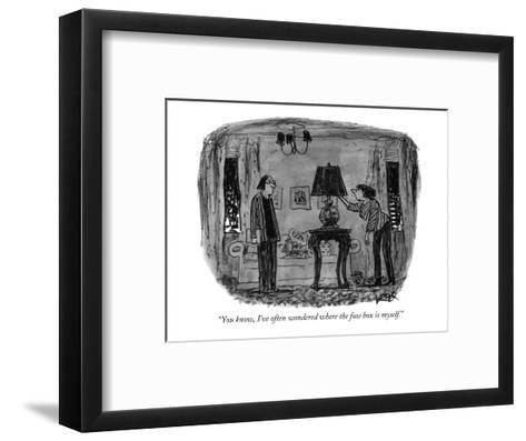 """""""You know, I've often wondered where the fuse box is myself."""" - New Yorker Cartoon-Robert Weber-Framed Art Print"""