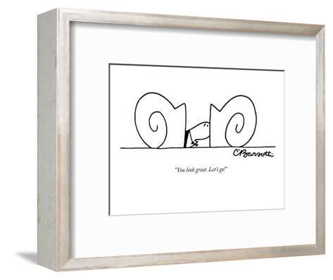 """""""You look great. Let's go!"""" - New Yorker Cartoon-Charles Barsotti-Framed Art Print"""