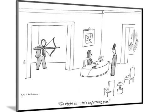 """""""Go right in?he's expecting you."""" - New Yorker Cartoon-Michael Maslin-Mounted Premium Giclee Print"""