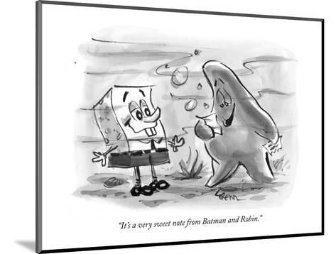 """""""It's a very sweet note from Batman and Robin."""" - New Yorker Cartoon-Lee Lorenz-Mounted Premium Giclee Print"""