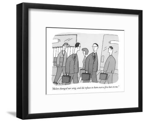 """""""Helen changed our song, and she refuses to hum even a few bars to me."""" - New Yorker Cartoon-Peter C. Vey-Framed Art Print"""
