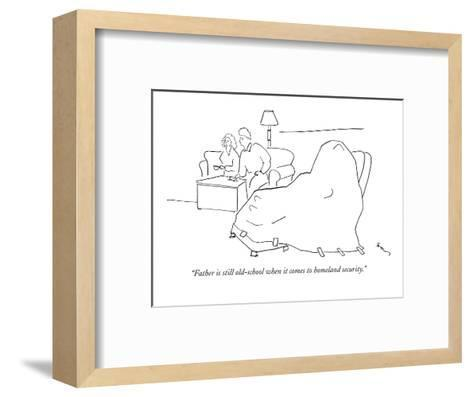 """""""Father is still old-school when it comes to homeland security."""" - New Yorker Cartoon-Michael Shaw-Framed Art Print"""