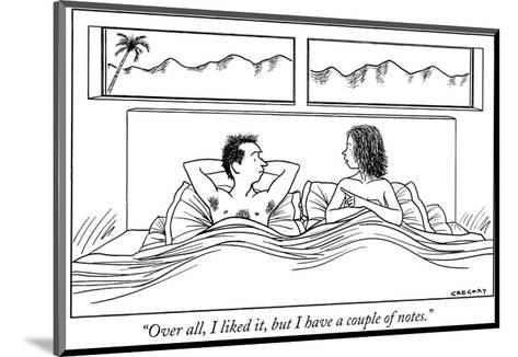 """""""Over all, I liked it, but I have a couple of notes."""" - New Yorker Cartoon-Alex Gregory-Mounted Premium Giclee Print"""