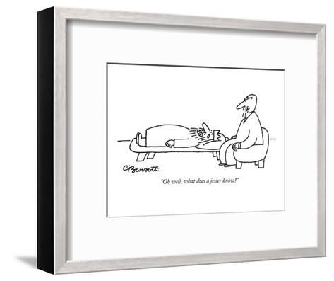 """""""Oh well, what does a jester know?"""" - New Yorker Cartoon-Charles Barsotti-Framed Art Print"""