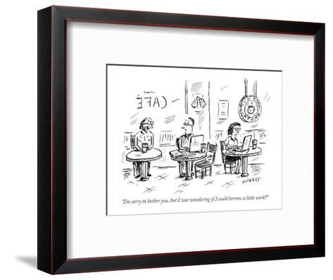 """""""I'm sorry to bother you, but I was wondering if I could borrow a little w?"""" - New Yorker Cartoon-David Sipress-Framed Art Print"""