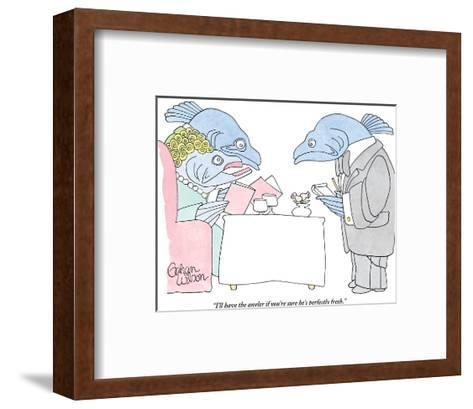 """""""I'll have the angler if you're sure he's perfectly fresh."""" - New Yorker Cartoon-Gahan Wilson-Framed Art Print"""