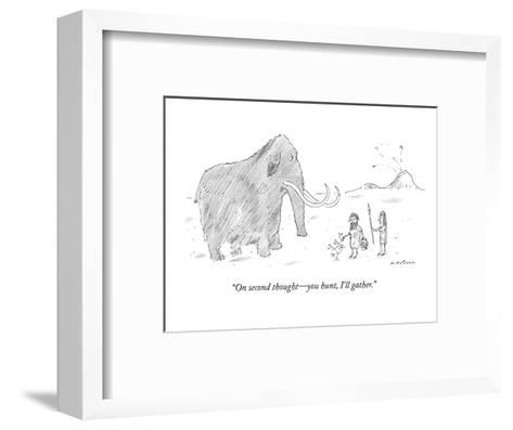 """""""On second thought?you hunt, I'll gather."""" - New Yorker Cartoon-Michael Maslin-Framed Art Print"""