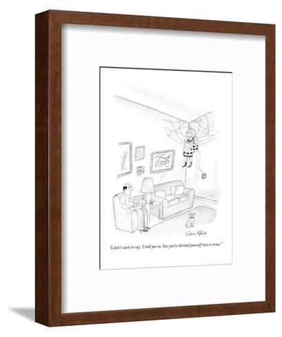 """""""I don't want to say, 'I told you so,' but you've knitted yourself into a ?"""" - New Yorker Cartoon-Victoria Roberts-Framed Art Print"""