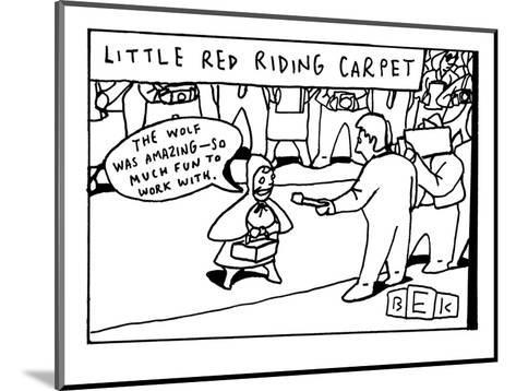 """The title reads, """"Little red riding carpet.""""  Little Red Riding Hood is se? - New Yorker Cartoon-Bruce Eric Kaplan-Mounted Premium Giclee Print"""