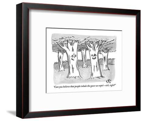 """Can you believe that people inhale the gases we expel?sick, right?"" - New Yorker Cartoon-Farley Katz-Framed Art Print"