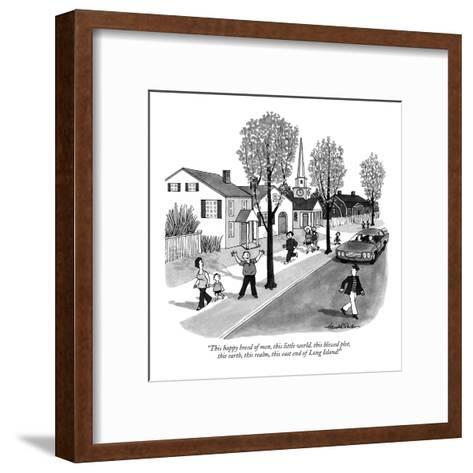 """""""This happy breed of men, this little world, this blessed plot, this earth?"""" - New Yorker Cartoon-J.B. Handelsman-Framed Art Print"""