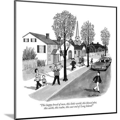 """""""This happy breed of men, this little world, this blessed plot, this earth?"""" - New Yorker Cartoon-J.B. Handelsman-Mounted Premium Giclee Print"""