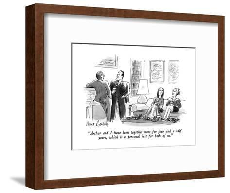 """""""Arthur and I have been together now for four and a half years, which is a?"""" - New Yorker Cartoon-Mort Gerberg-Framed Art Print"""